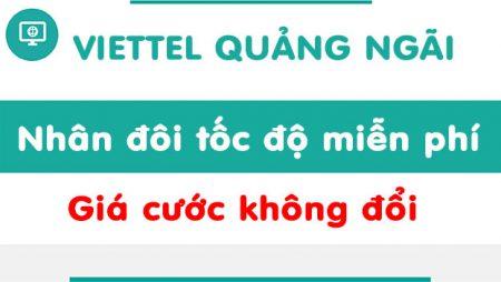 Viettel Quảng Ngãi khuyến mãi tăng băng thông cáp quang miễn phí